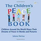 The Children's Peace Book, Jolene DeLisa, 1883423198