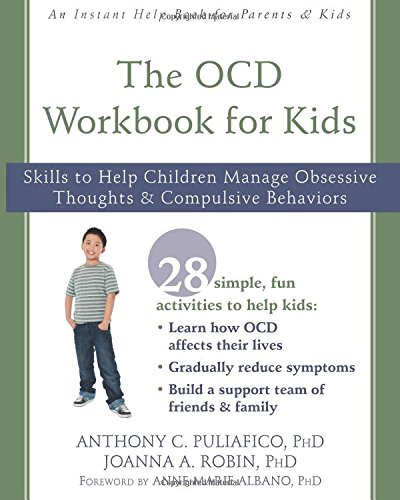 The OCD Workbook for Kids: Skills to Help Children Manage Obsessive Thoughts and Compulsive Behaviors (An Instant Help Book for Parents & Kids)