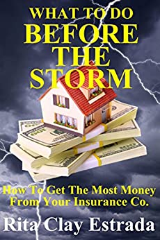 What To Do Before The Storm: Save money by Limiting damage by [Estrada, Rita Clay]