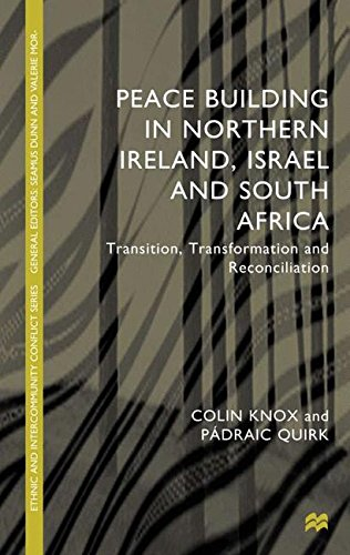 Peace Building in Norhtern Ireland, Israel and South Africa (Ethnic & Intercommunity Conflict) (Ethnic and Intercomm