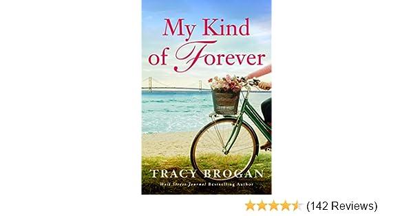 b84de6f35 Amazon.com  My Kind of Forever (A Trillium Bay Novel Book 2) eBook  Tracy  Brogan  Kindle Store