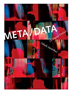 META/DATA: A Digital Poetics (Leonardo Book Series)