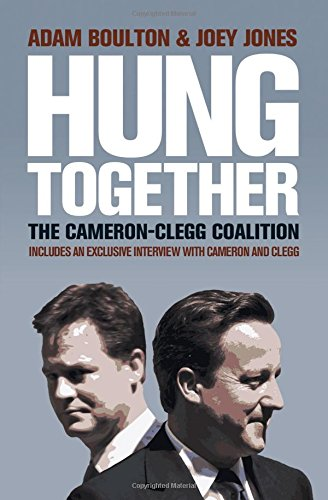 Hung Together: The 2010 Election and the Coalition Government pdf