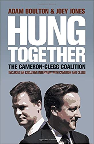 Hung Together: The 2010 Election and the Coalition Government