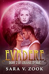 Evadere (Book Two of Strange in Skin)
