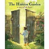 The Hidden Garden: A Story of the Heart