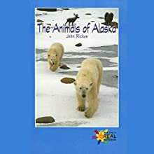 The Animals of Alaska: Rosen Real Readers Audiobook by John Rickus Narrated by Sonia Manzano