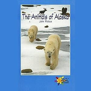 The Animals of Alaska Audiobook