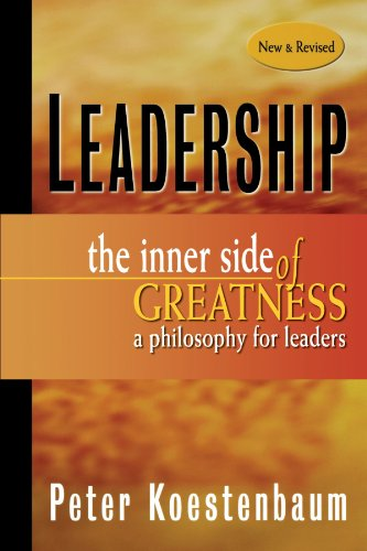 Leadership: The Inner Side of Greatness a Philosophy for Leaders
