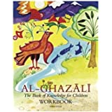 Imam Al-Ghazali: The Book of Knowledge for Childrenworkbook