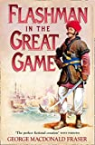 Flashman in the Great Game: From the Flashman Papers, 1856-1858