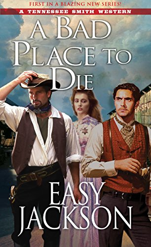 A Bad Place to Die (A Tennessee Smith Western Book 1) (Man With Woman In The Missionary Position)