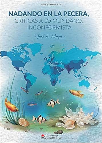 Nadando en la pecera, críticas a lo mundano, inconformista (Spanish ...