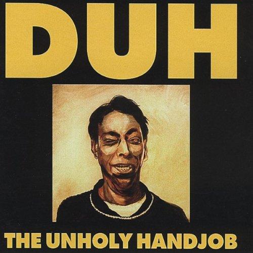 The Unholy Handjob (Duh Duh Duh Duh Duh Duh Duh Duh)