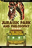img - for Jurassic Park and Philosophy: The Truth Is Terrifying (Popular Culture and Philosophy) book / textbook / text book