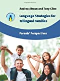 Language Strategies for Trilingual Families, Andreas Braun and Tony Cline, 1783091142