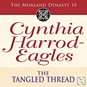 The Tangled Thread: Morland Dynasty, Book 10 | Cynthia Harrod-Eagles