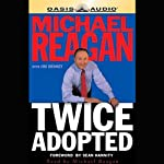 Twice Adopted | Michael Reagan
