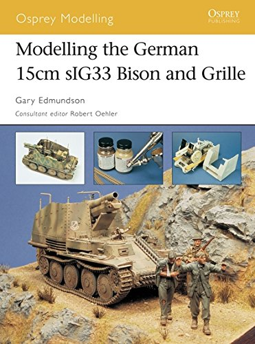 Modelling the German 15cm sIG33 Bison and Grille (Osprey Modelling)