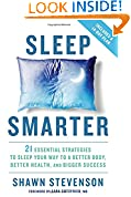 #7: Sleep Smarter: 21 Essential Strategies to Sleep Your Way to A Better Body, Better Health, and Bigger Success