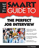 Smart Guide to the Perfect Job Interview, David Holmes, 0983442169