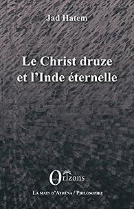 Le Christ druze et l'Inde éternelle par Jad Hatem