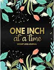 Weight Loss Journal: Cute Workout Log Book For Women   Funny Motivational Daily Food And Exercise Planner For Tracking Meals And Weight Loss To Cultivate A Better You 90 Days Meal And Activity Fitness Tracker   Golden One Inch At A Time