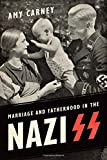 """Amy Carney, """"Marriage and Fatherhood in the Nazi SS"""" (Toronto UP, 2018)"""