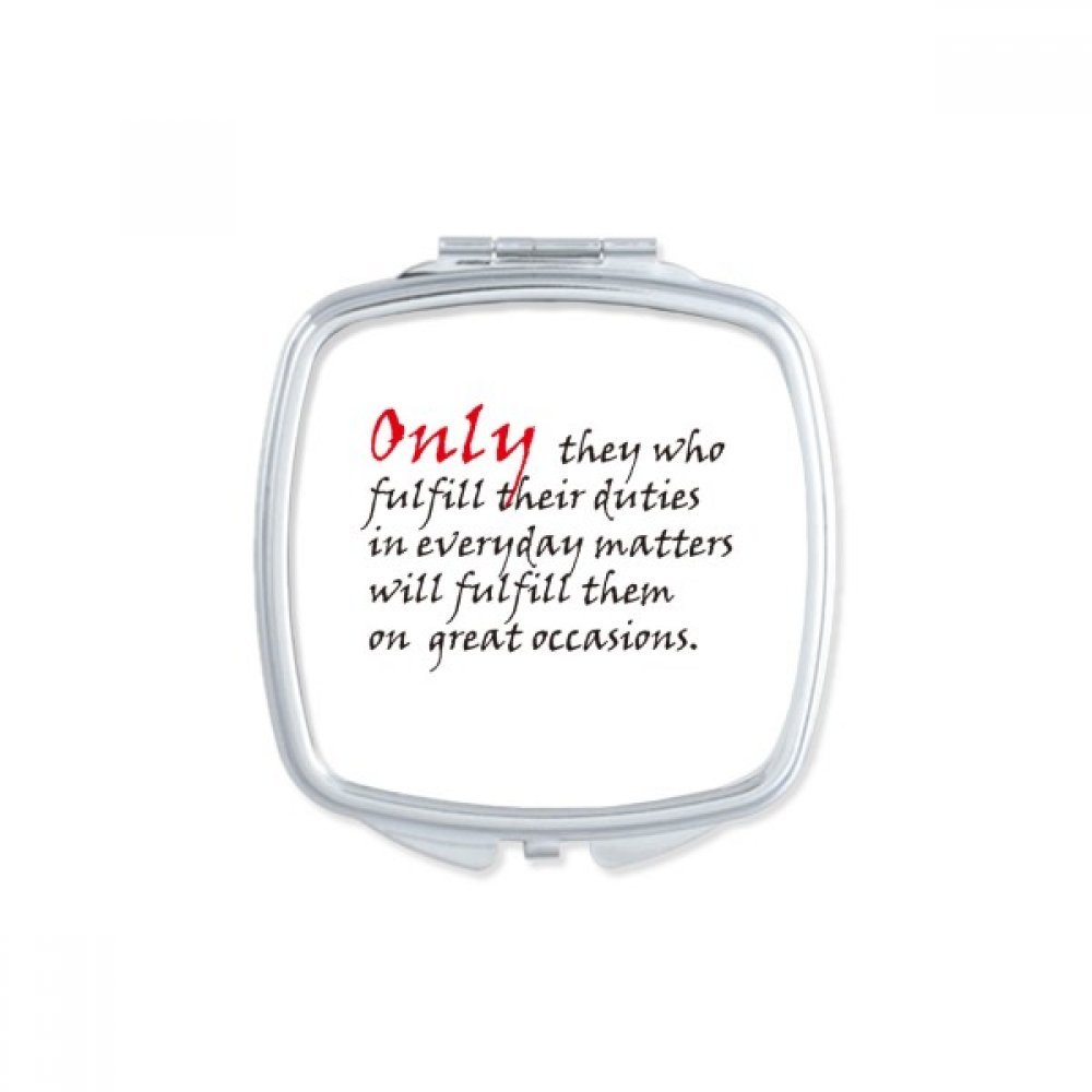 DIYthinker Slogan Only They Who Fulfill Their Duties In Everyday Matters Will Fulfill Them On Great Occasions Square Compact Makeup Pocket Mirror Portable Cute Small Hand Mirrors Gift