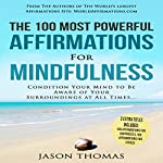 The 100 Most Powerful Affirmations for Mindfulness | Jason Thomas