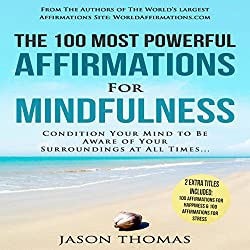 The 100 Most Powerful Affirmations for Mindfulness