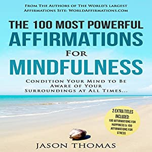 The 100 Most Powerful Affirmations for Mindfulness Audiobook