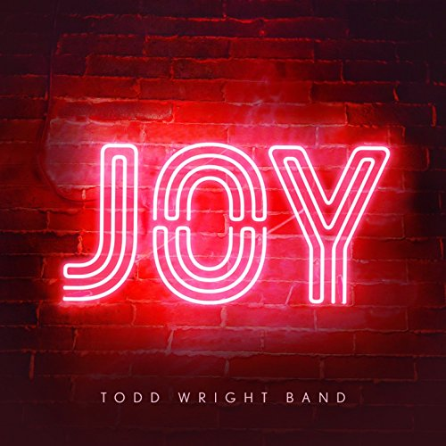 Todd Wright Band - Joy (2017)