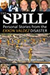 The Spill: Personal Stories from the...