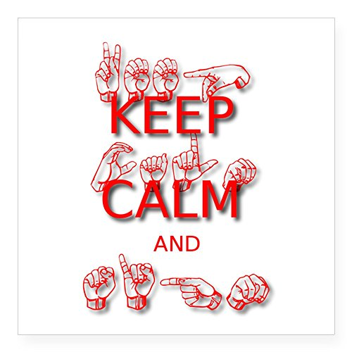 CafePress Keep Calm and Sign -in Sign Language Sticker Square Bumper Sticker Car Decal, 3