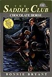 Chocolate Horse (Saddle Club series Book 32)
