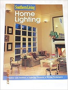 home lighting techniques. Southern Living Home Lighting : Indoor And Outdoor/Lighting Fixtures/Wiring Techniques: Amazon.com: Books Techniques