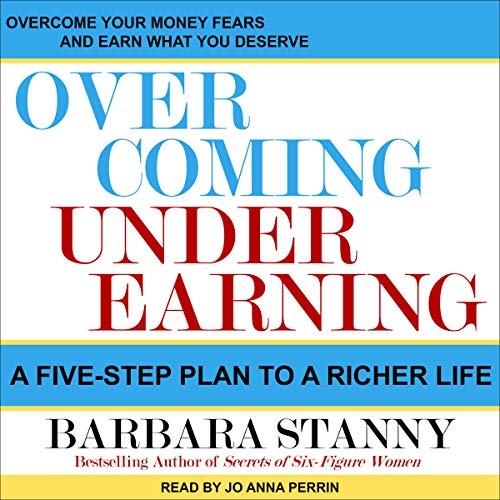 Overcoming Underearning: A Five-Step Plan to a Richer Life by Tantor Audio