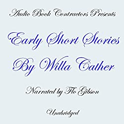 Early Short Stories by Willa Cather