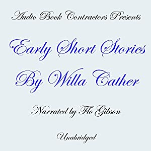 Early Short Stories by Willa Cather Audiobook