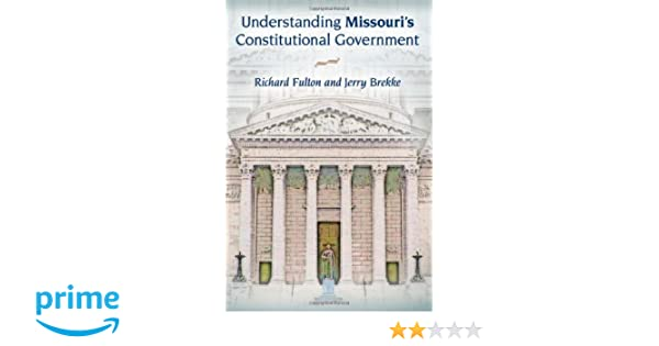 Understanding Missouri S Constitutional Government Richard