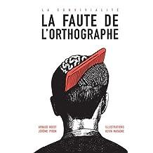 FAUTE DE L'ORTHOGRAPHE (LA)