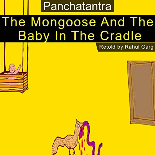 The Mongoose and the Baby in the Cradle