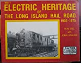 Electric Heritage of the Long Island Railroad, Ron Ziel and John Krause, 091186850X
