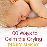 100 Ways to Calm the Crying | Pinky McKay