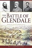 The Battle of Glendale: Robert E. Lee's Lost Opportunity (Civil War Series)