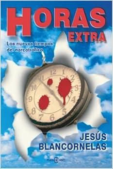 Horas Extras - El nuevo C??rtel (Spanish Edition) by Jesus Blancornelas (2003-12-01)