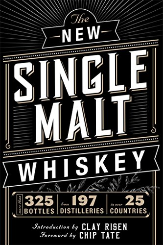 The New Single Malt Whiskey: More Than 325 Bottles, From 197 Distilleries, in More Than 25 Countries (Best Selling Single Malt Whisky)