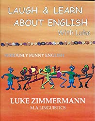 Laugh & Learn about English with Luke: Seriously Funny English
