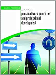 Manage personal work priorities and professional development